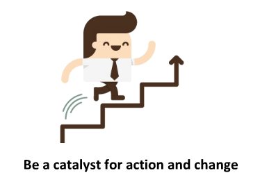Be_a_catalyst_for_action_and_change