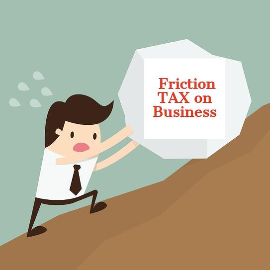 Friction Tax on Business