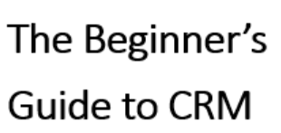 The Beginners Guide to CRM.png