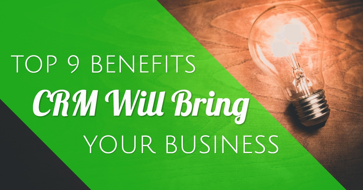 9 benefits crm will bring your business-post